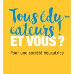"""Photo de couverture du livre """"Tous éducateurs ! Et vous ? Pour une société éducatrice"""" de Marc VANNESSON"""